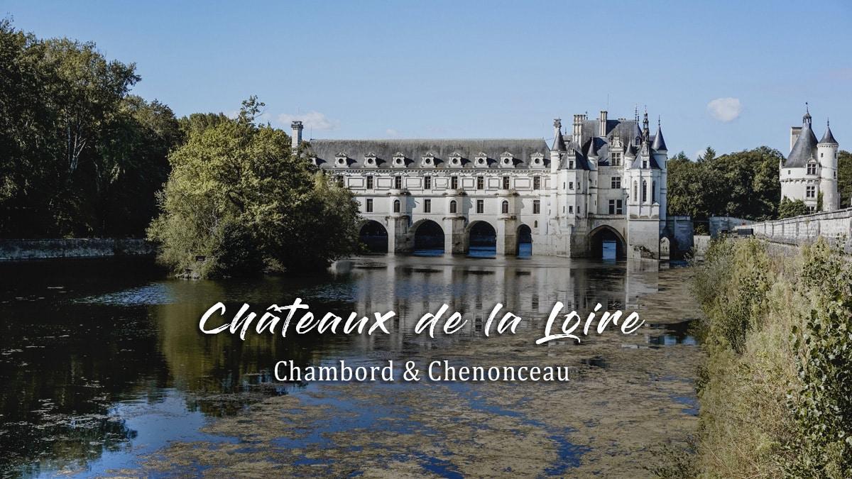 châteaux chenonceau cher